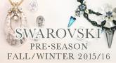 SWAROVSKI PRE-SEASON FALL/WINTER 2015/16